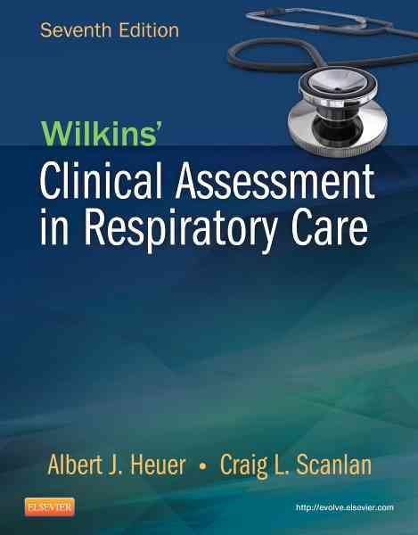 Wilkins' Clinical Assessment in Respiratory Care By Heuer, Al/ Scanlan, Craig L.